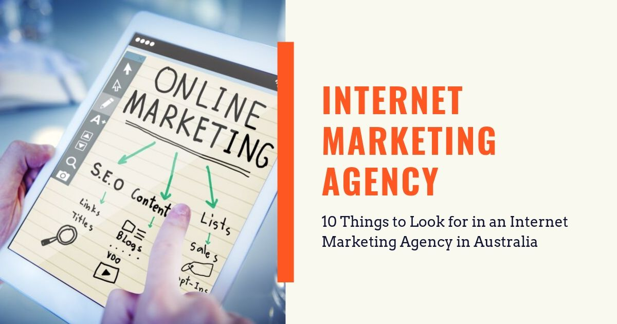 10 Things to Look for in an Internet Marketing Agency in Australia